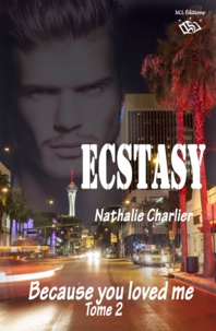 Nathalie Charlier - Ecstasy - Tome 2 : Because you loved me.