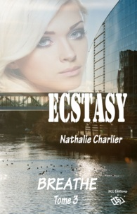 Nathalie Charlier - Ecstasy - Tome 3 : Breath.