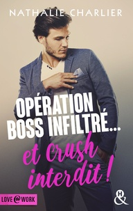 Nathalie Charlier - Opération boss infiltré... et crush interdit !.