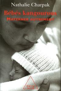 Nathalie Charpak - Bébés kangourous - Materner autrement.