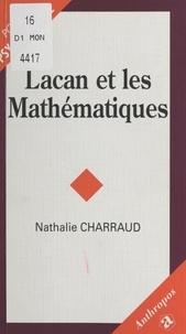 Nathalie Charraud - Lacan et les mathématiques.