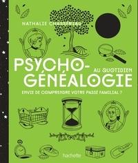 Nathalie Chassériau - Psychogénéalogie au quotidien - Envie de compendre votre passé familial ?.