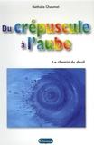 Nathalie Chaumet - Du crépuscule à l'aube, le chemin du deuil.