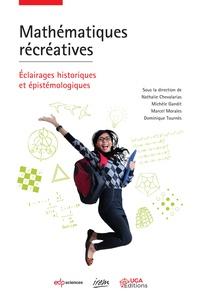 Nathalie Chevalarias et Michèle Gandit - Mathématiques récréatives - Eclairages historiques et épistémologiques.
