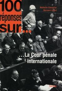Nathalie Chevalier et Bernard Lefort - La Cour pénale internationale.