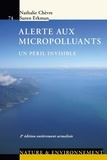 Nathalie Chèvre et Suren Erkman - Alerte aux micropolluants - Un péril prévisible.