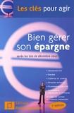 Nathalie Cheysson-Kaplan - Bien gérer son épargne - Après les lois de décembre 2007.