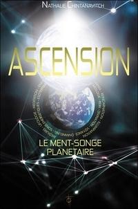 Nathalie Chintanavitch - Ascension - Le Ment-Songe planétaire.