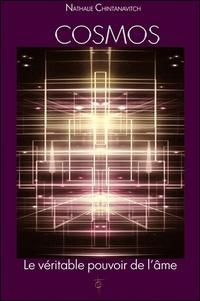 Nathalie Chintanavitch - Cosmos - Le véritable pouvoir de l'âme.