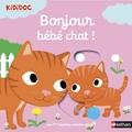 Nathalie Choux - Bonjour bébé chat !.