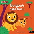 Nathalie Choux - Bonjour bébé lion !.