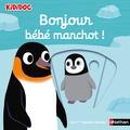 Nathalie Choux - Bonjour bébé manchot !.