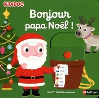 Nathalie Choux - Bonjour papa Noël !.
