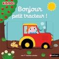 Nathalie Choux - Bonjour petit tracteur !.