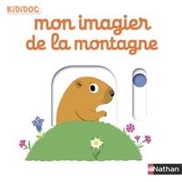 Nathalie Choux - Mon imagier de la montagne.