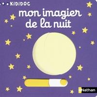 Nathalie Choux - Mon imagier de la nuit.