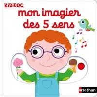 Nathalie Choux - Mon imagier des 5 sens.