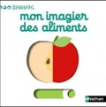 Nathalie Choux - Mon imagier des aliments.