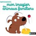 Nathalie Choux - Mon imagier des animaux familiers.