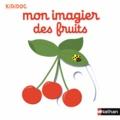 Nathalie Choux - Mon imagier des fruits.