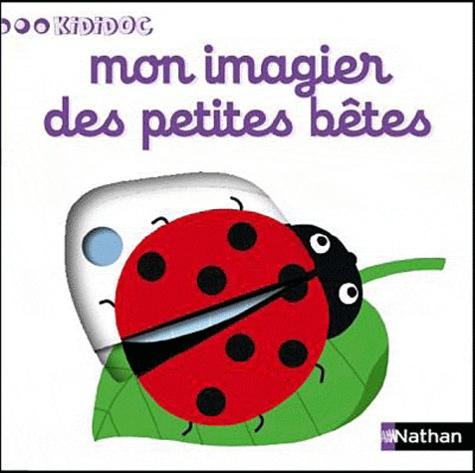 Nathalie Choux - Mon imagier des petites bêtes.