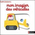 Nathalie Choux - Mon imagier des véhicules.