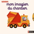Nathalie Choux - Mon imagier du chantier.