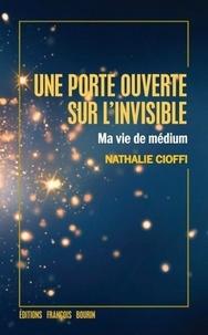 Une porte sur l'invisible- Ma vie de médium - Nathalie Cioffi |