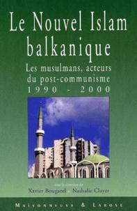 Le nouvel Islam balkanique. - Les musulmans, acteurs du post-communisme 1990-2000.pdf