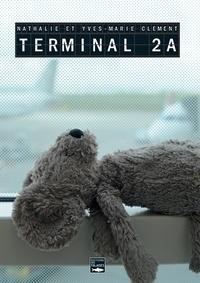 Nathalie Clément et Yves-Marie Clément - Terminal 2A.