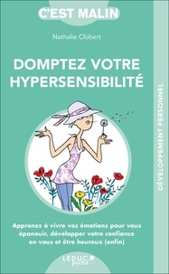 Nathalie Clobert - Dompter son hypersensibilité c'est malin.
