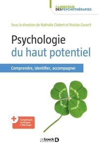 Nathalie Clobert et Nicolas Gauvrit - Psychologie du haut potentiel - Identifier, comprendre, accompagner.