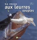 Nathalie Cloux - La pêche aux leurres souples.