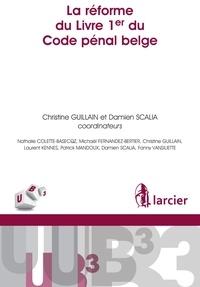 Nathalie Colette-Basecqz et Michaël Fernandez-Bertier - La réforme du Livre 1er du Code pénal belge.