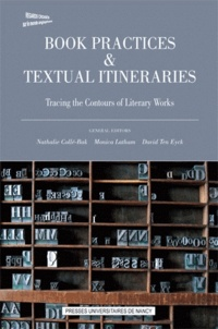 Nathalie Collé-Bak et Monica Latham - Book Practices & Textual Itineraries - Tracing the Contours of Literary Works.