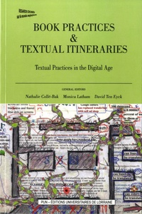Nathalie Collé-Bak et Monica Latham - Book Practices & Textual Itineraries - Textual Practices in the Digital Age.