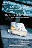 Nathalie Collé-Bak et Monica Latham - Les Vies du livre, passées, présentes et à venir.