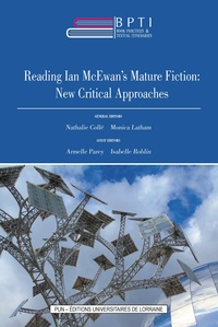 Nathalie Collé et Monica Latham - Book Practices & Textual Itineraries - 13 - Reading Ian McEwan's Mature Fiction: New Critical Approaches.