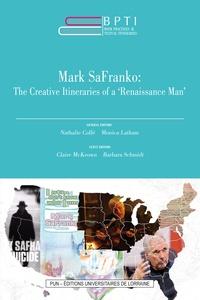 "Nathalie Collé et Monica Latham - Mark SaFranko: The Creative Itineraries of a ""Renaissance Man""."