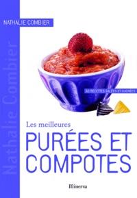 Nathalie Combier - Les meilleures purées et compotes - 40 Recettes salées et sucrées.