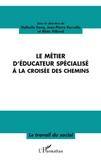 Nathalie Conq et Jean-Pierre Kervella - Le métier d'éducateur spécialisé à la croisée des chemins.