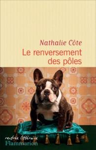 Nathalie Côte - Le renversement des pôles.