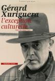 Nathalie Cottin - Gérard Xuriguera, l'exception culturelle - Une vie dans l'art.