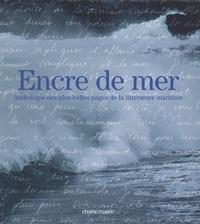 Nathalie Couilloud - Encre de mer - Anthologie des plus belles pages de la littérature maritime.