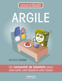 Nathalie Cousin - Argile - Un concentré de bienfaits pour votre santé, votre beauté et votre maison.