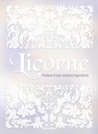 Nathalie Cousin - Licorne - Histoire d'une créature légendaire.