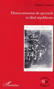 Nathalie Coutelet - Démocratisation du spectacle et idéal républicain.