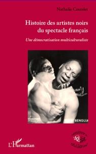 Nathalie Coutelet - Histoire des artistes noirs du spectacle français - Une démocratisation multiculturaliste.