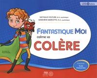 Nathalie Couture et Geneviève Marcotte - Fantastique Moi calme sa colère.