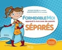 Nathalie Couture et Geneviève Marcotte - Formidable Moi apprend à vivre avec des parents séparés.